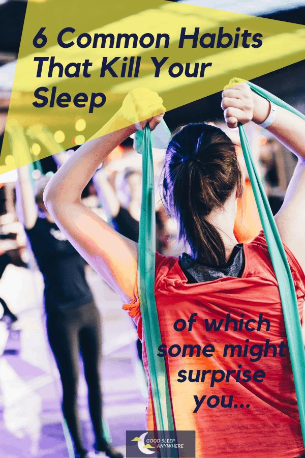 6 common habits that kill your sleep