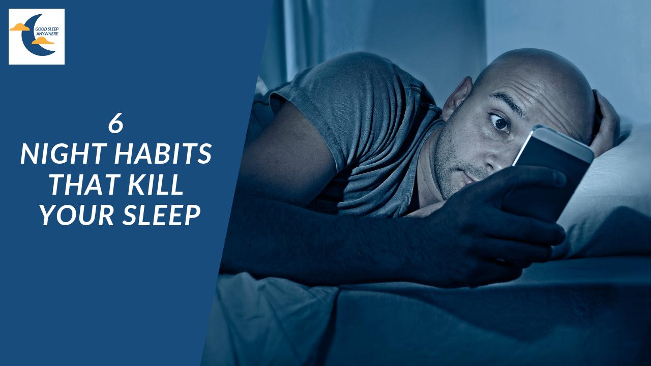 6 night habits that kill your sleep