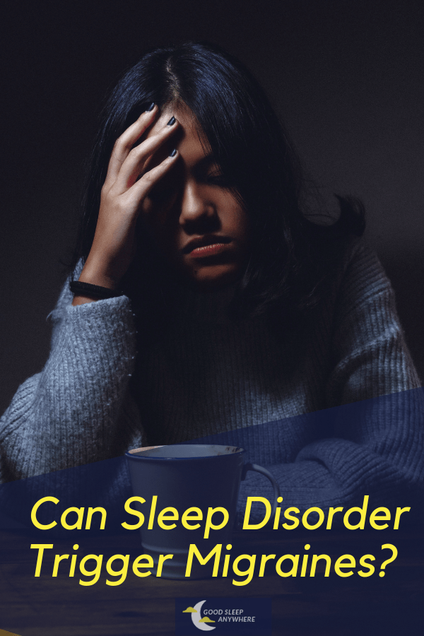Can Sleep Disorder Trigger Migraines