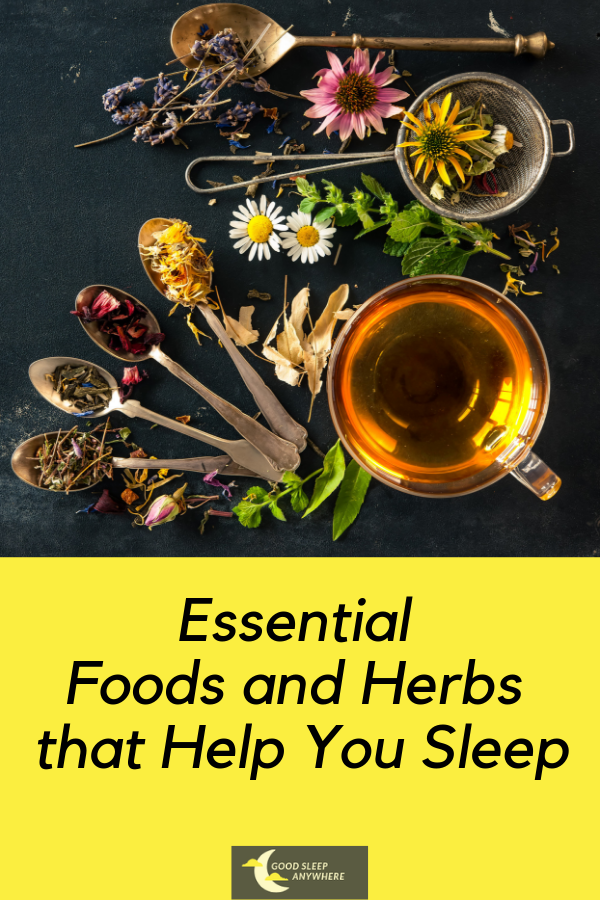 Essential Foods and Herbs that Help You Sleep
