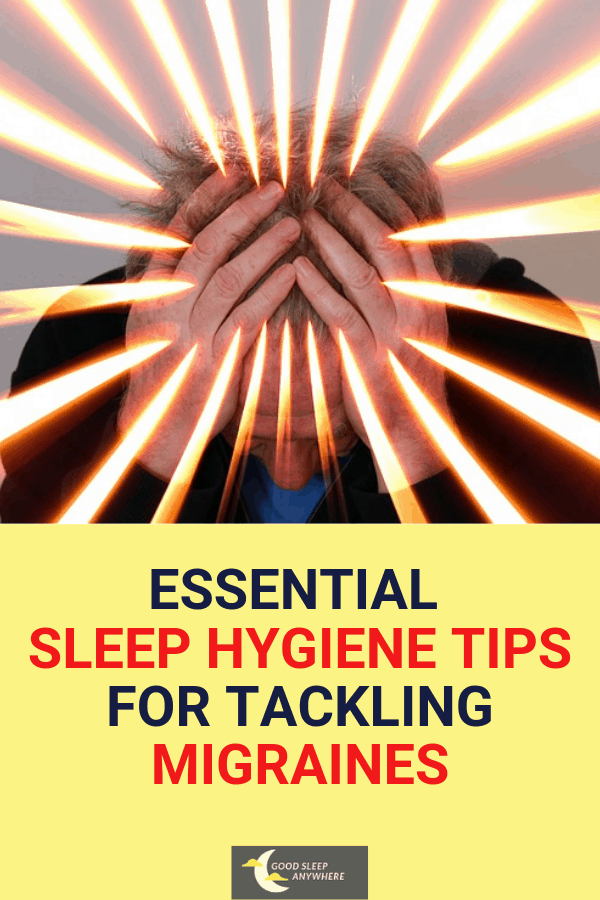 ssential sleep hygiene tips for tackling migraines