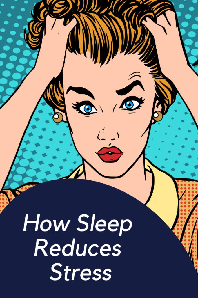 How Sleep Reduces Stress
