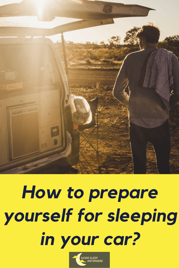 How to prepare yourself for sleeping in your car