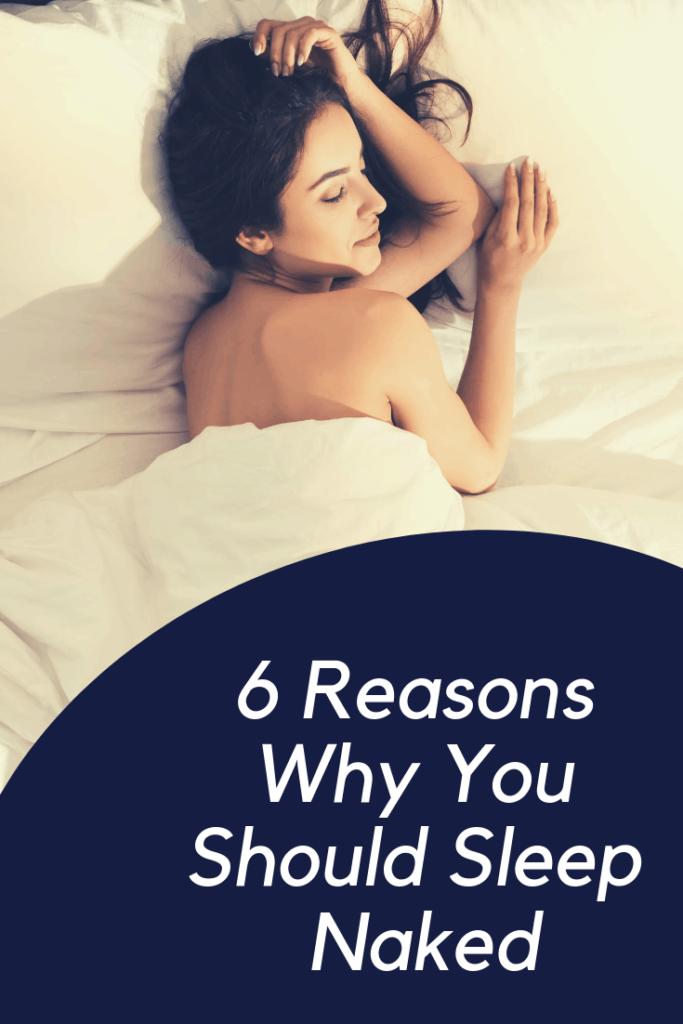Reasons Why You Should Sleep Naked