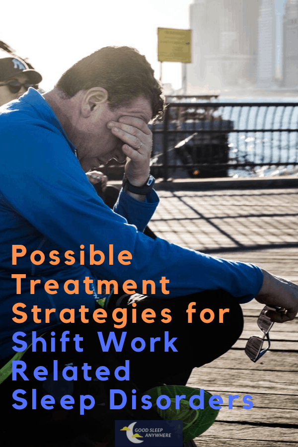 Treatment Strategies for shift work related sleep disorders