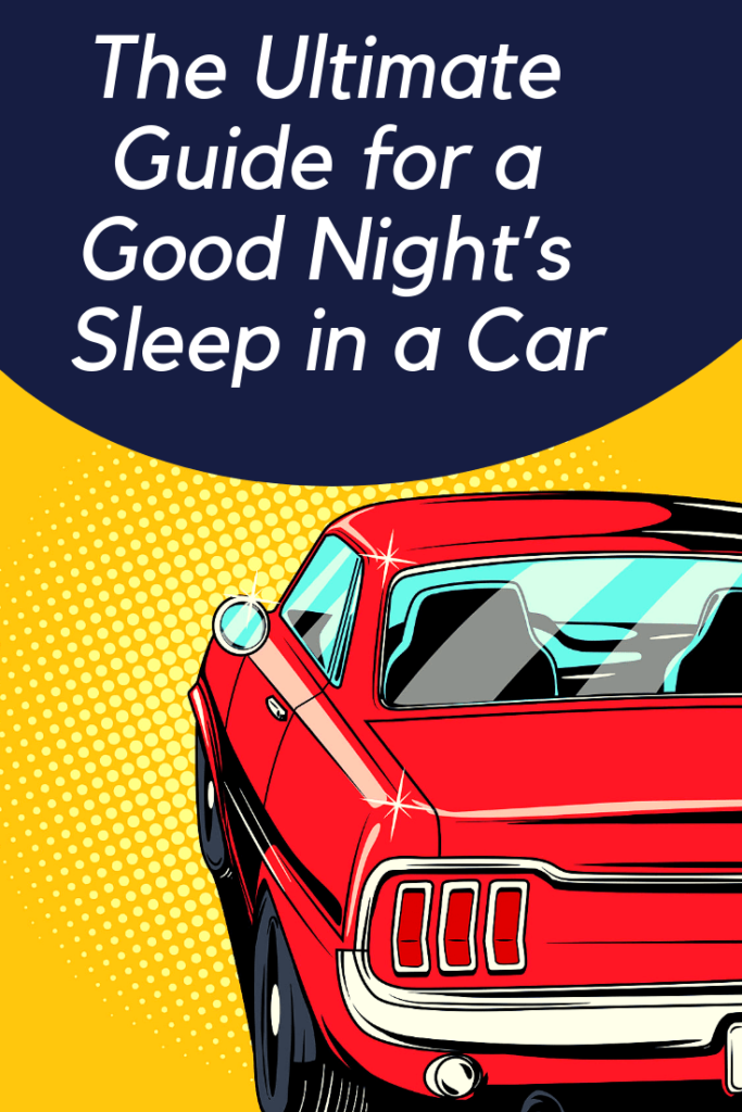 Ultimate Guide for a Good Night's Sleep in a Car