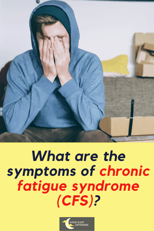 What are the symptoms of chronic fatigue syndrome (CFS)
