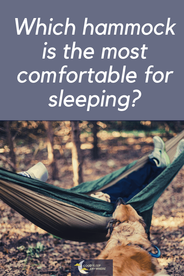 Which hammock is the most comfortable for sleeping