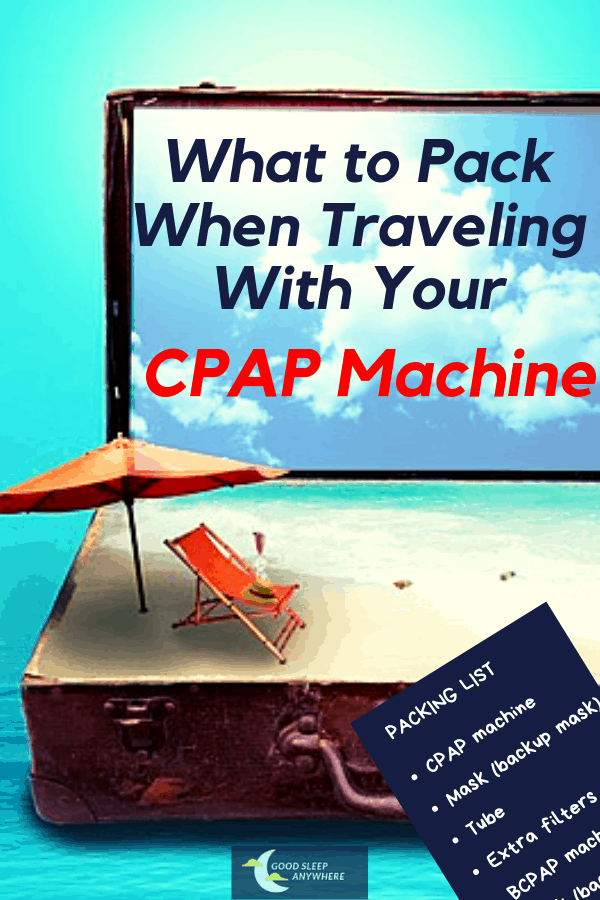 What to pack when traveling with your CPAP machine