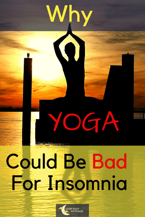Why Yoga Could Be Bad For Insomnia
