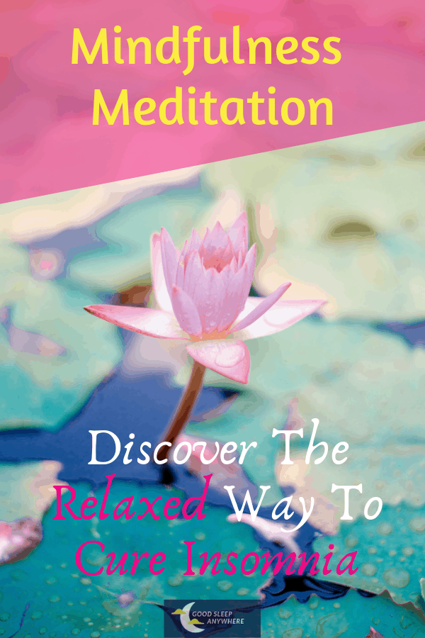 Mindfulness Meditation. Discover the Relaxed Way to Cure Insomnia
