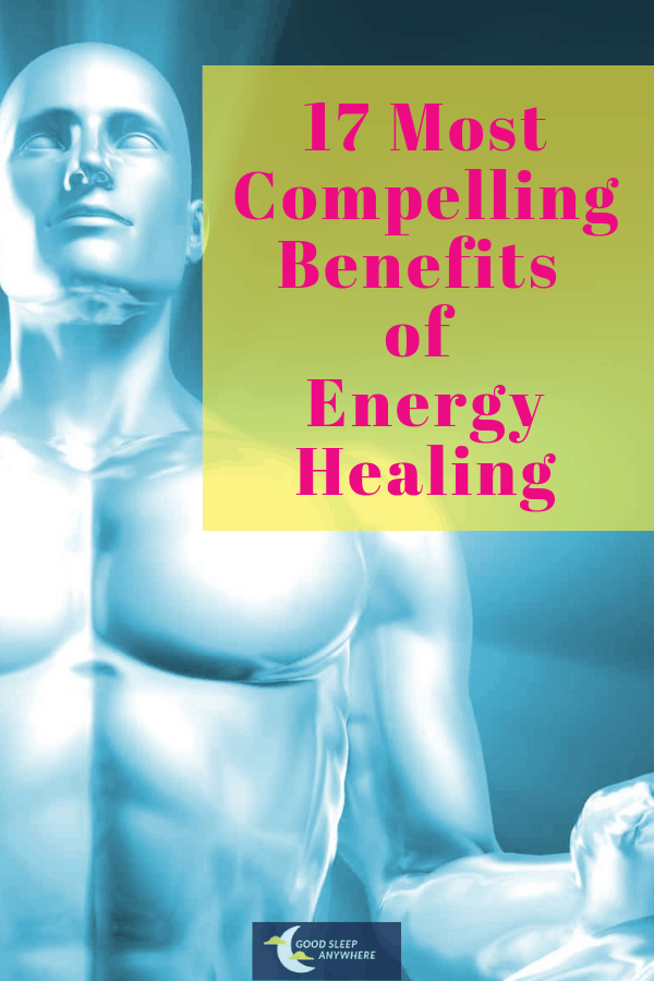 17 most compelling benefits of energy healing