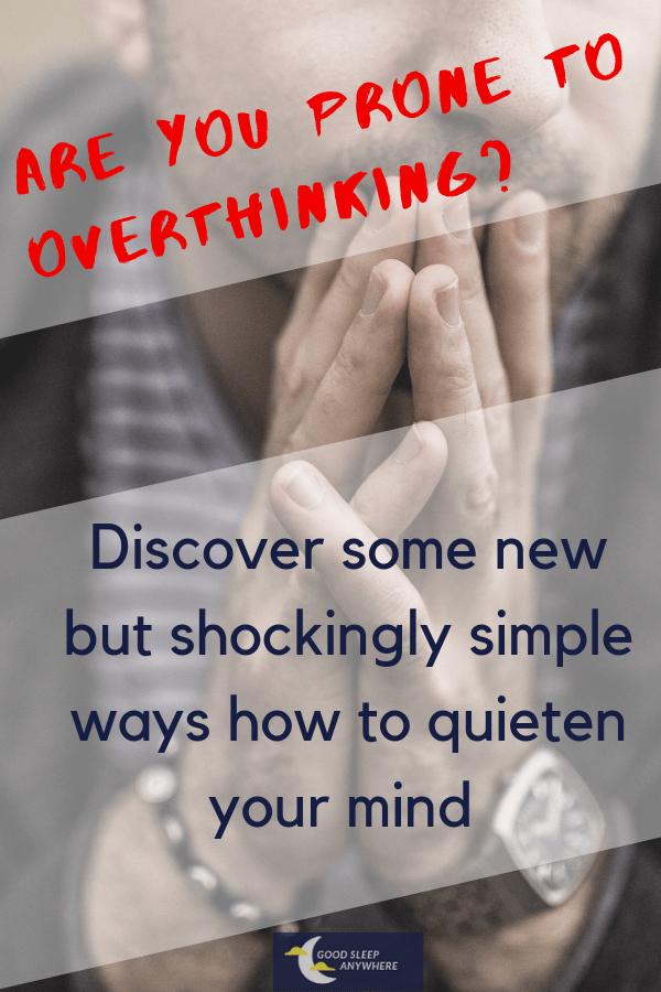 Discover new ways how to quieten your racing mind