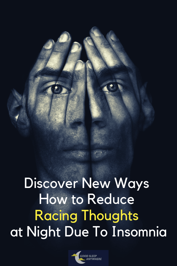 Discover new ways to reduce racing thoughts at night due to insomnia