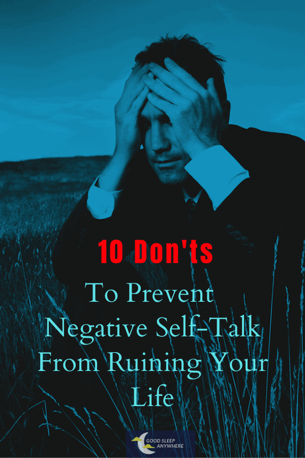 10 Don'ts To Prevent Negative Self-Talk From Ruining Your Life 1