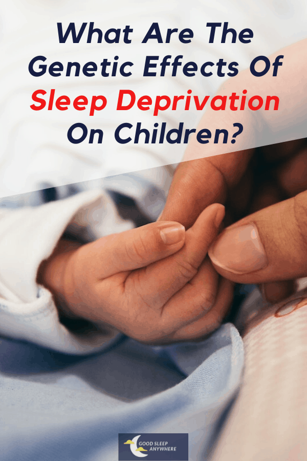 What are the genetic effects of sleep deprivation on children
