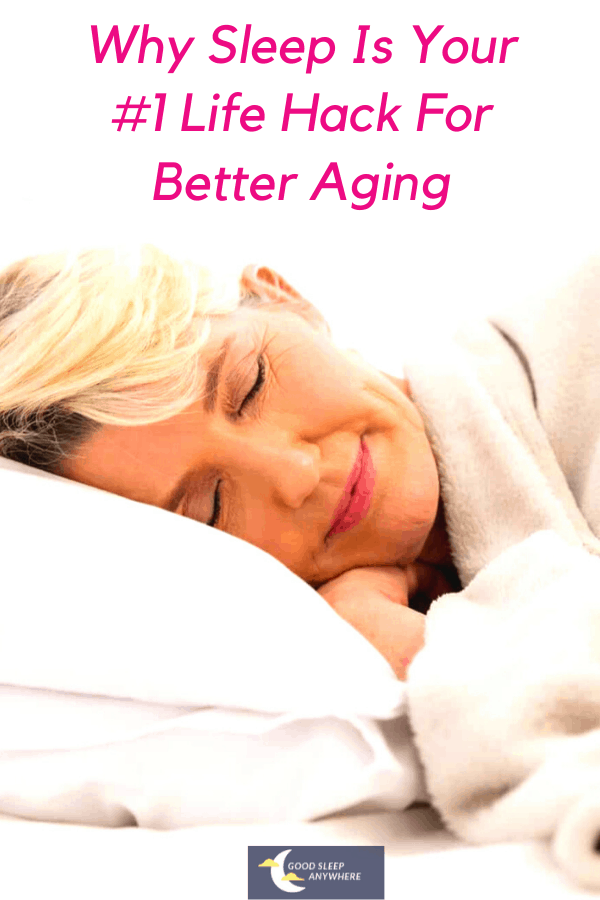 Why Sleep Is Your #1 Life Hack For Better Aging.