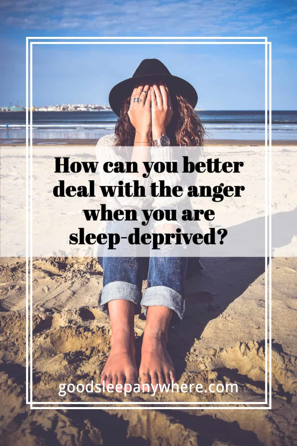 How can you better deal with the anger when you are sleep deprived
