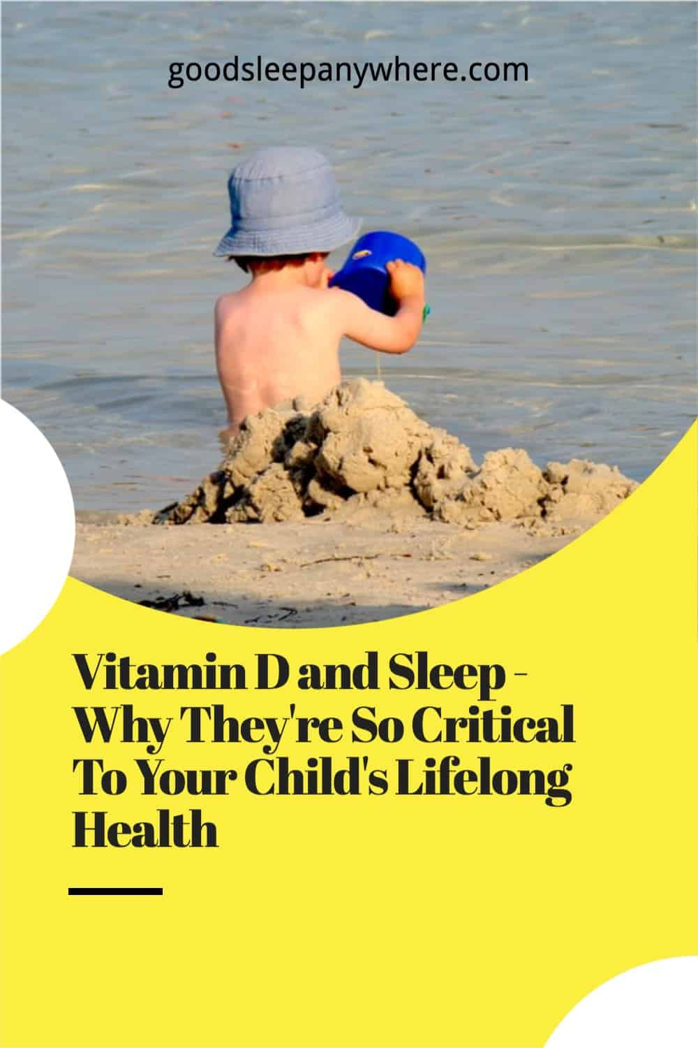 Vitamin D and Sleep - Why They're So Critical To Your Child's Lifelong Health. (1)